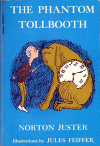 """The Phantom Tollbooth"" by Norton Juster & Jules Pfeiffer"
