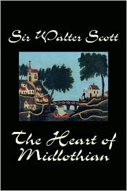 """The Heart of Midlothian"" by Sir Walter Scott"
