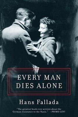 """Every Man Dies Alone"" by Hans Fallada"