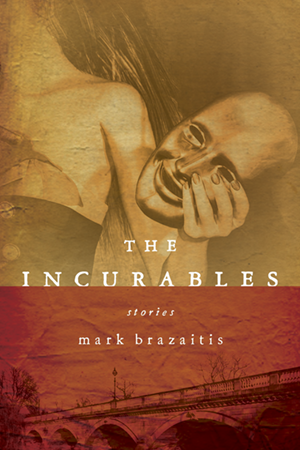 A short story collection by Mark Brazaitis