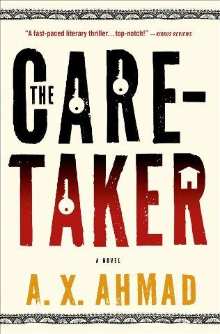 The Caretaker by A. X. Ahmad
