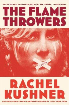 The Flamethrowers by Rachel Kushner