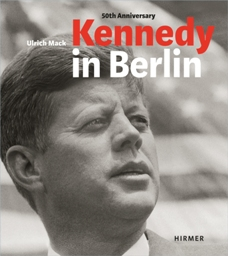 Kennedy in Berlin by Ulrich Mack