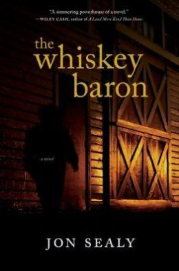 The Whiskey Baron by Jon Sealy