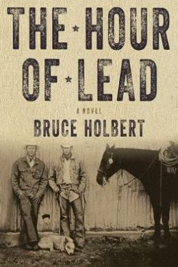 """The Hour of Lead"" by Bruce Holbert"