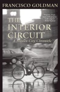 """The Interior Circuit"" by Francisco Goldman"