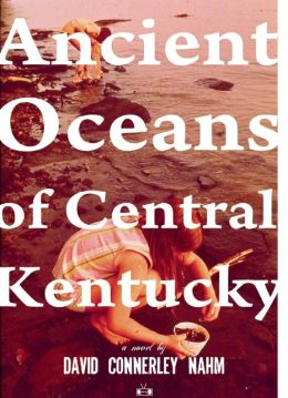 Ancient Oceans of Central Kentucky by David Connerley Nahm