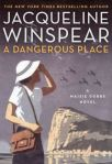 A Dangerous Placy by Jacqueline Winspear