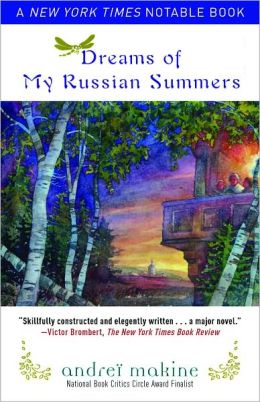 Dreams of My Russian Summers by Andrei Makine