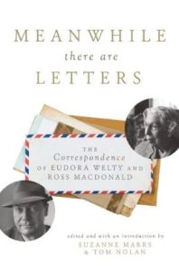 """Meanwhile There Are Letters"" edited by Suzanne Marrs and Tom Nolan"