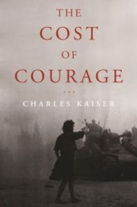 """The Cost of Courage"" by Charles Kaiser"