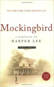 Mockingbird-A Portrait of Harper Lee by Charles Shields