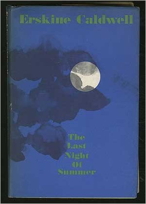 The Last Night of Summer by Erskine Caldwell