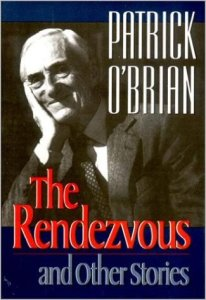 The Rendezvous and Other Stories by Patrick O'Brian