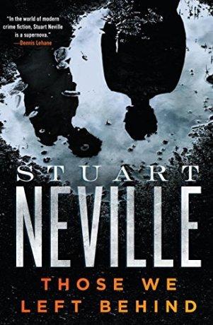 Those We Left Behind by Stuart Neville