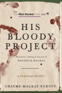 his-bloody-project-by-graeme-macrae-burnet