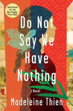 do-not-say-we-have-nothing-by-madeleine-thien