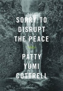 sorry-to-disrupt-the-peace-by-patty-yumi-cottrell