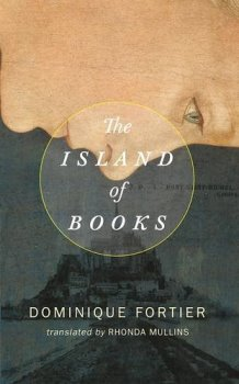 The Island of Books by Dominique Fortier
