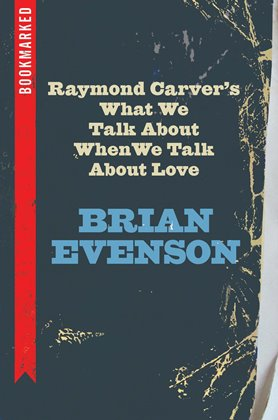 Brian Evenson's Raymond Carver_Bookmarked