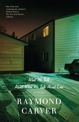 What We Talk About When We Talk About Love_Raymond Carver