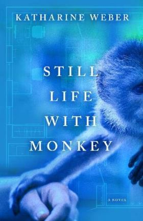 Still Life With Monkey by Katharine Weber