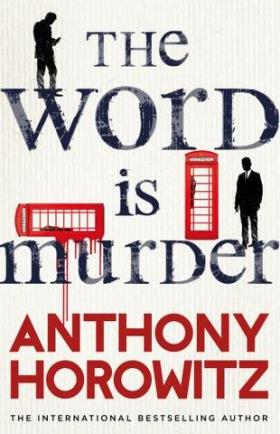 The Word Is Murder by Horowitz