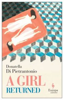 A Girl Returned by Donatella Di Pietrantonio