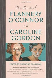 Letters of Flannery O'Connor and Caroline Gordon