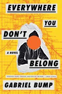 Everywhere You Don't Belong by Gabriel Bump