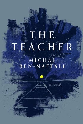 The Teacher by Michal Ben-Naftali