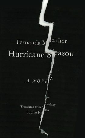 Hurricane Season by Fernanda Melchor