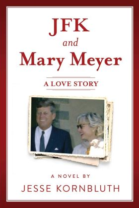 JFK and Mary Meyer by Jesse Kornbluth