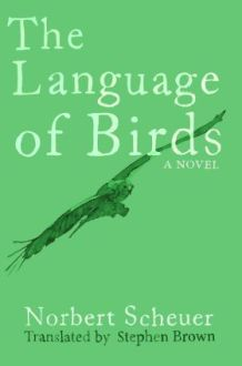 The Language of Birds by Norbert Scheuer